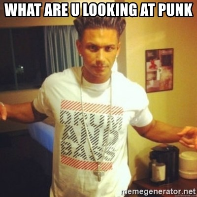 Drum And Bass Guy - WHAT ARE U LOOKING AT PUNK