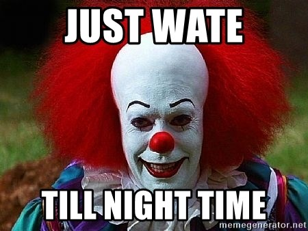 Pennywise the Clown - JUST WATE TILL NIGHT TIME