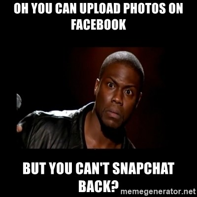 Kevin Hart Grandpa - Oh you can upload photos on Facebook But you can't Snapchat back?