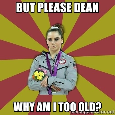 Not Impressed Makayla - BUT PLEASE DEAN WHY AM I TOO OLD?
