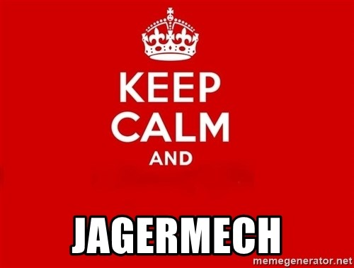Keep Calm 2 -  Jagermech