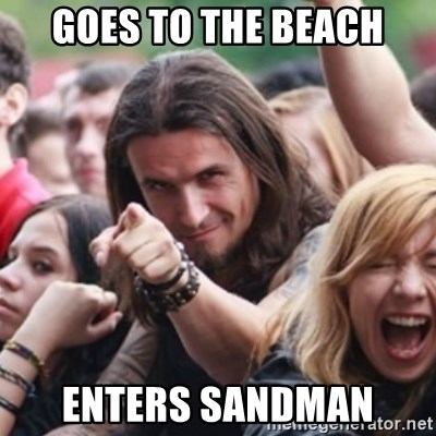 Ridiculously Photogenic Metalhead - goes to the beach enters sandman