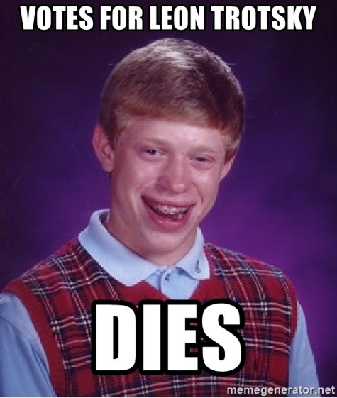 Bad Luck Brian - Votes for leon trotsky dies