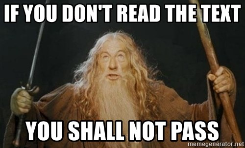 You shall not pass - if you don't read the text you shall not pass