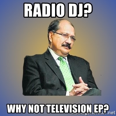 INDIAN PAPA - Radio dj? Why NoT television EP?