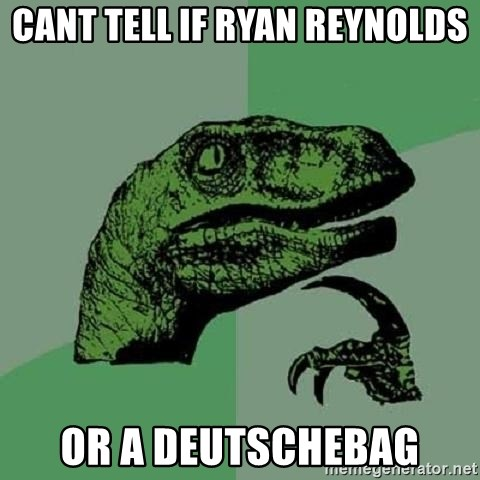 Philosoraptor - Cant tell if Ryan Reynolds or a deutschebag