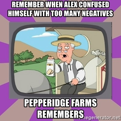 Pepperidge Farm Remembers FG - REMEMBER when alex confused himself with too many negatives   pepperidge farms remembers