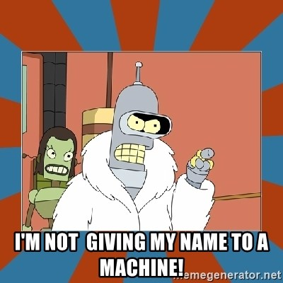 Blackjack and hookers bender -  I'm not  giving my name to a machine!