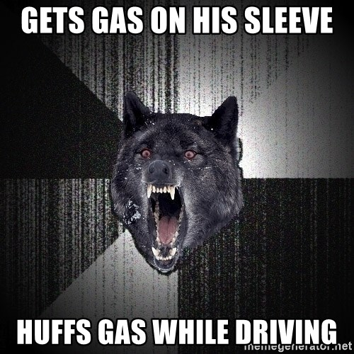 Insanity Wolf - Gets gas on his sleeve huffs gas while driving