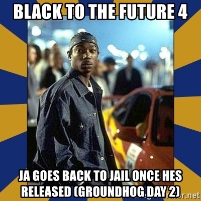 JaRule - BLACK TO THE FUTURE 4 JA GOES BACK TO JAIL ONCE HES RELEASED (GROUNDHOG DAY 2)