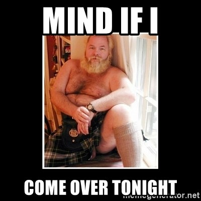 Sexy Scotsman - Mind if i come over tonight