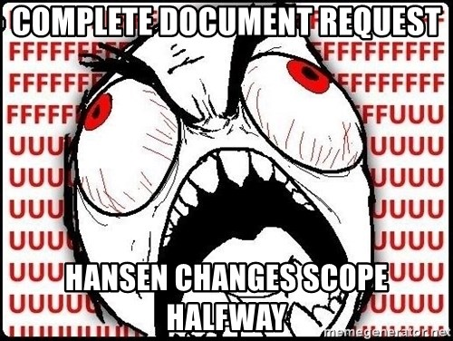 Rage Face - complete document request hansen changes scope halfway