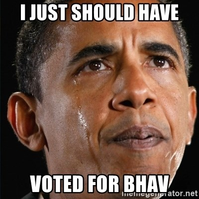 Obama Crying - I just should have Voted for Bhav