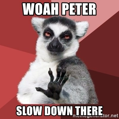 Chill Out Lemur - WOAH PETER SLOW DOWN THERE