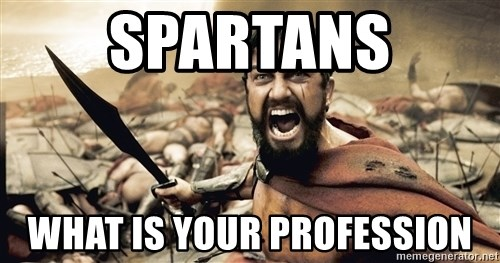Spartan300 - Spartans What is your profession