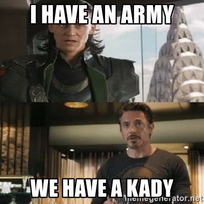 Shermaniator - I have an army we have a kady