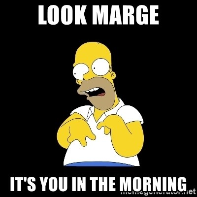 look-marge - LOOK MARGE IT'S YOU IN THE MORNING
