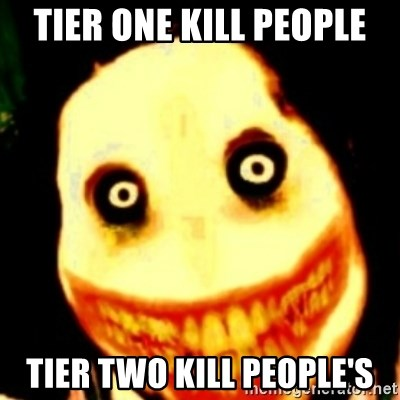 Tipical dream - TIER ONE KILL PEOPLE TIER TWO KILL PEOPLE'S