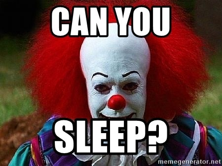 Pennywise the Clown - CAN YOU SLEEP?