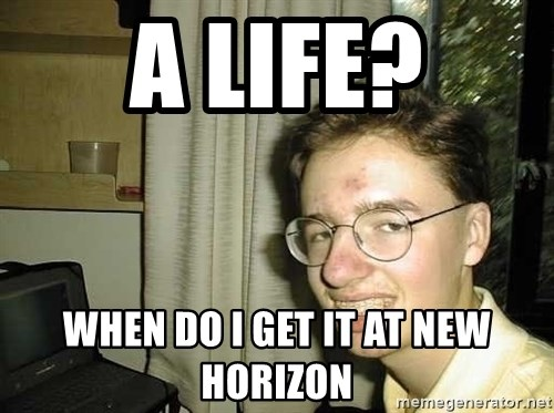 uglynerdboy - a life? when do i get it at new horizon