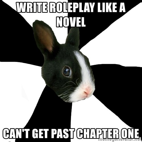Roleplaying Rabbit - Write roleplay like a Novel Can't get past chapter one