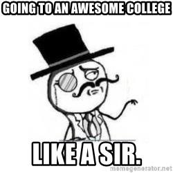 Feel Like A Sir - GOING TO AN AWESOME COLLEGE LIKE A SIR.