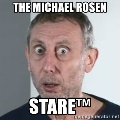 Michael Rosen stares into your soul - the michael rosen stare™