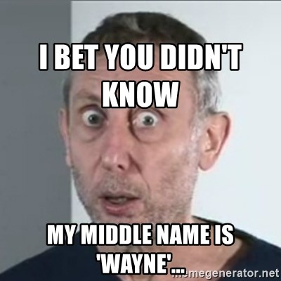 Michael Rosen stares into your soul -                                                                                                                                                                                                                                                           i bet you didn't know my middle name is 'Wayne'...