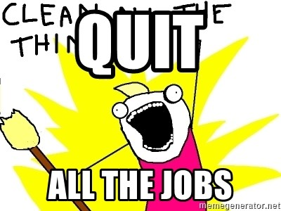 clean all the things - QUIT All the jobs