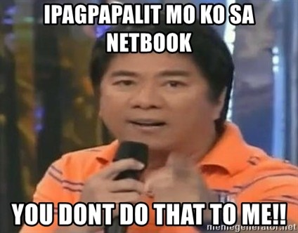 willie revillame you dont do that to me - IPAGPAPALIT MO KO SA NETBOOK YOU DONT DO THAT TO ME!!