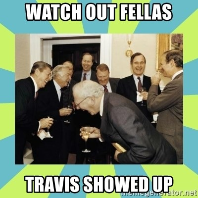 reagan white house laughing - WATCH OUT FELLAS TRAVIS SHOWED UP