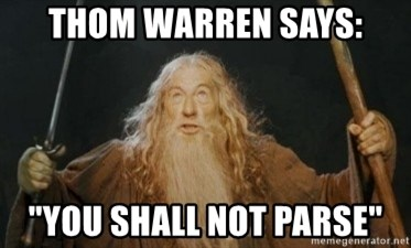 """Gandalf - Thom warren says: """"you shall not parse"""""""