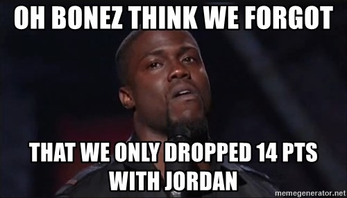 Kevin Hart Face - OH BONEZ THINK WE FORGOT THAT WE ONLY DROPPED 14 PTS WITH JORDAN