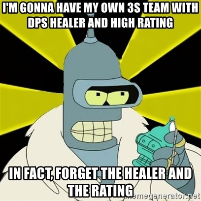 Bender IMHO - I'm gonna have my own 3s team with dps healer and high rating in fact, forget the healer and the rating