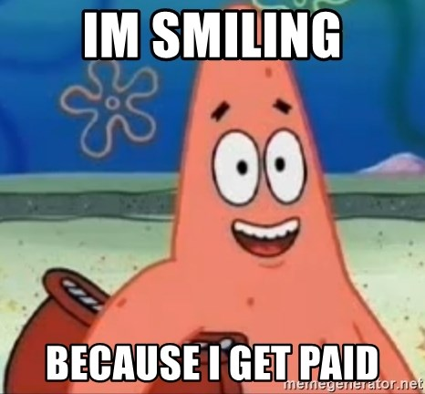 Happily Oblivious Patrick - im smiling because i get paid