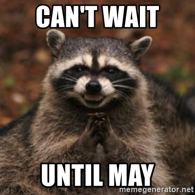 evil raccoon - can't wait  until may