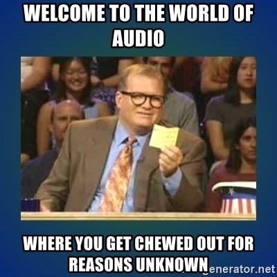 drew carey - welcome to the world of audio where you get chewed out for reasons unknown