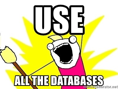 X ALL THE THINGS - use all the databases
