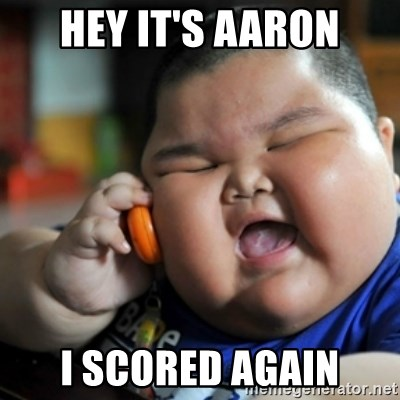 fat chinese kid - HEY IT'S AARON I SCORED AGAIN