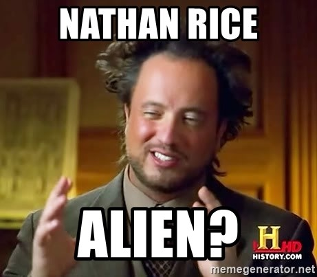 Ancient Aliens - nathan rice alien?