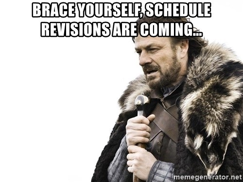 Winter is Coming - Brace yourself, schedule revisions are coming...