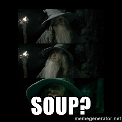 Confused Gandalf -  soup?
