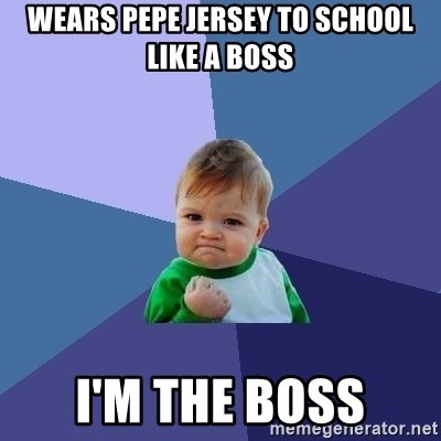 Success Kid - wears pepe jersey to school like a boss i'm the boss