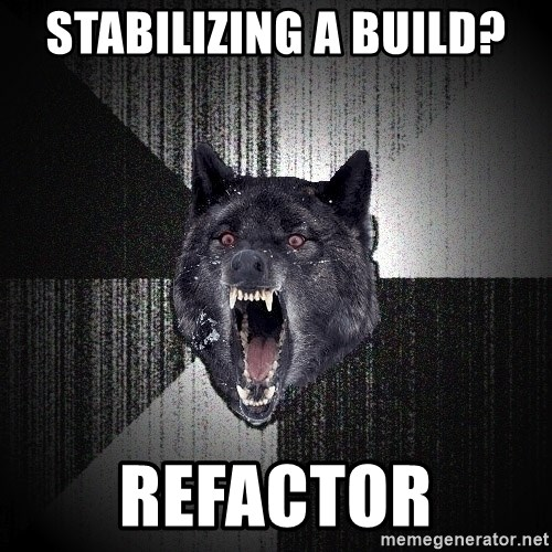 Insanity Wolf - stabilizing a build? refactor