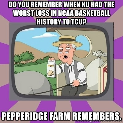 Pepperidge Farm Remembers FG - Do you remember when ku had the worst loss in ncaa basketball history to tcu? pepperidge farm remembers.
