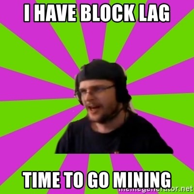 HephWins - I have block lag time to go mining