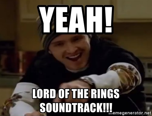 Science Bitch! - yeah! lord of the rings soundtrack!!!