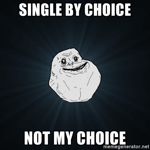 Forever Alone - single by choice not my choice