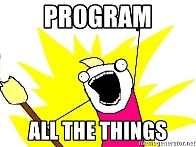X ALL THE THINGS - program ALL the things