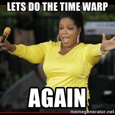 Overly-Excited Oprah!!!  - LETS DO THE TIME WARP  AGAIN